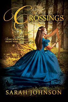 Crossings by Sarah Johnson. Young Adult Fantasy.