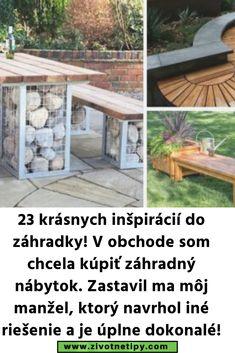 23 krásnych inšpirácií do záhradky! V obchode som chcela kúpiť záhradný nábytok. Zastavil ma môj manžel, ktorý navrhol iné riešenie a je úplne dokonalé!