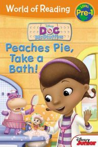 Doc McStuffins: Peaches Pie, Take a Bath! (World of Reading: Level Pre-1)