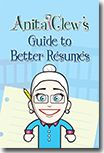 "FREE e-book: ""Anita Clew's Guide to Better Résumés""  l  Job Talk with Anita Clew  