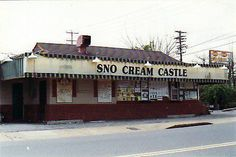 "My High School Hang Out ""Sno Cream Castle"" it was knocked down..."