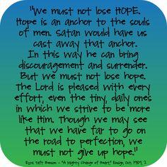 We must not lose hope - Ezra Taft Benson