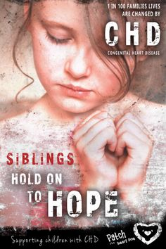 SIBLINGS are valuable support for children with CHD. 1 in 100 families lives are changed forever as they face the challenges of childhood/congenital heart disease. Please Pin or share this post in support of all siblings who in their own way hold on to hope!