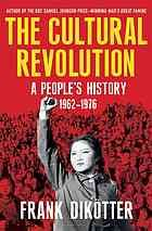 The Cultural Revolution : a people's history, 1962-1976
