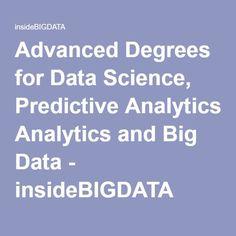 Advanced Degrees for Data Science, Predictive Analytics and Big Data - insideBIGDATA Internet Marketing, Mobile Marketing, Inbound Marketing, Marketing Plan, Business Marketing, Content Marketing, Digital Marketing, Data Science, Computer Science