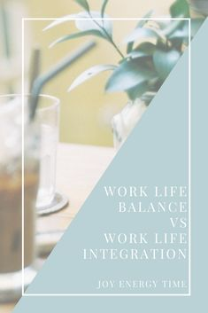 What's the difference between work life balance and work life integration? Besides semantics, what do they each really mean? Find out so you can life not just a life of work life balance, but of true work life satisfaction and work life integration! Article by Joy Energy Time. Read more blog posts at https://joyenergytime.com/blog/