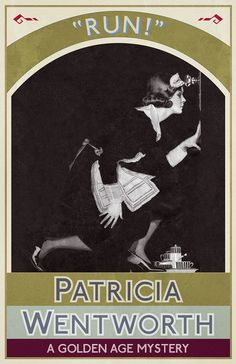 RUN! by Patricia Wentworth. Published May 2016 by Dean Street Press.