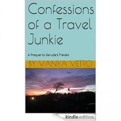 Confessions of a Travel Junkie by Vanya Veto Genre: Travel. Format: eBook