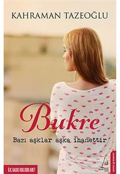 Bukre | Kahraman Tazeoğlu | 724 Kitapal  Bana, bir veba busesi bırakıp gittin; bak şimdi yerini başkaları aldı. Bu aşkın vebası sende, busesi bende kaldı. Seçtiğin yolda sana mutluluklar diliyorum. Unutmak alışmaktır. Unutursun demiyorum… Ama alışacaksın biliyorum.  http://www.724kitapal.com/