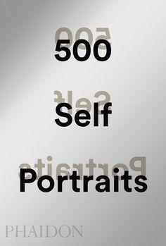 500 Self-Portraits | Art | Phaidon Store