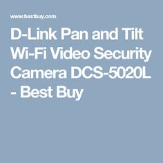 D-Link Pan and Tilt Wi-Fi Video Security Camera DCS-5020L - Best Buy