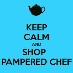 "Keep calm and shop Pampered Chef! I don't know if you have heard of this FABULOUS Company! But this is my second job! I love Cooking and Baking new things. I love love love The Pampered Chef's recipes! The Pampered Chef really is what they stand for. ""Discover the Chef in YOU!"" You should try it sometime. All their great products make Dinner Fun and Scrumptious! Love it!"