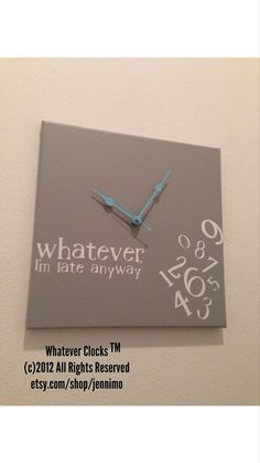 Whatever I'm late anyway clock by jennimo on Etsy, $38.00