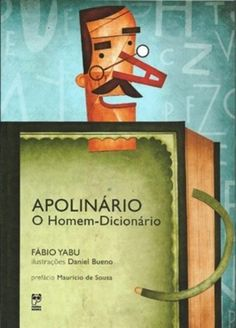 Apolinario O Homem Dicionario por Fabio Yabu, http://www.amazon.com.br/dp/8578881028/ref=cm_sw_r_pi_dp_13Z.tb02MZ9C0