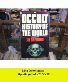 Occult History of the World v. 1 (9780860073383) J.H. Brennan , ISBN-10: 0860073386  , ISBN-13: 978-0860073383 ,  , tutorials , pdf , ebook , torrent , downloads , rapidshare , filesonic , hotfile , megaupload , fileserve