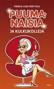 Nimeke: Puumanaisia ja kulkukolleja - Tekijä: Pirkko-Liisa Perttula - Hinta: 11,90€