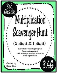 """Get them up out of their seats!  This fun scavenger hunt supports the following 3rd grade Texas math standard:3.4G (Multiply a two-digit number by a one-digit number.)Includes 10 cards that are to be copied and posted around the classroom.  Students begin with any card, then """"hunt"""" for the card that has the correct solution."""