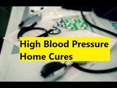 High Blood Pressure Home Cures - High Blood Pressure Cure
