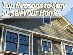 Top Reasons to Stay or Sell Your Home
