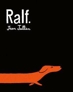 Ralf by Jean Jullien. Frances Lincoln Children's Books, 2016.