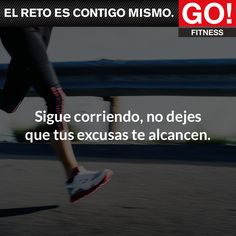 Sigue corriendo. #gofitness #clasesgo #ejercicio #gym #fit #fuerza #flexibilidad #reto #motivate