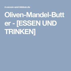 Oliven-Mandel-Butter - [ESSEN UND TRINKEN]