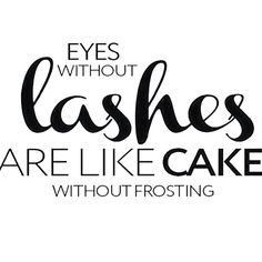 We couldn't agree more #cakecakecake #lashes More