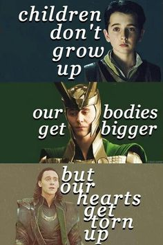 children don't grow up...our bodies get bigger... but our hearts get torn up *cries my eyes out*