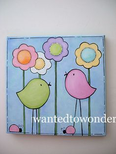 iwantedtowonder.com © 2002 and beyond. All rights reserved.      Birdie hand painted artwork ... sized 12x12 on, top quality on wrapped canvas.