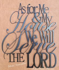 As For Me U0026 My House We Will Serve The LORD, From Joshua 24: