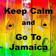Keep Calm and Go to Jamaica.  Soon come! #Jamaica #Travel #Foodie