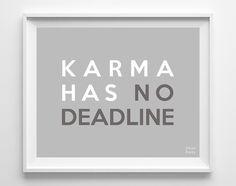 'Karma Has No Deadline' Print