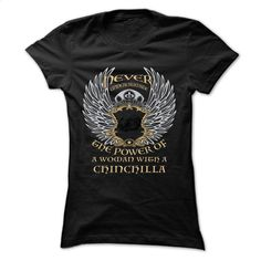 Never underestimate – Woman – CHINCHILLA-awgcfonucq T Shirt, Hoodie, Sweatshirts - custom tshirts #teeshirt #clothing
