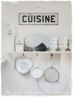 I love this sign for a kitchen! (from: Nadine's Cakes & My little white home: My new kitchen Part III)