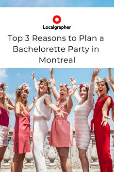 3 Reasons to Plan a Bachelorette Party in Montreal - Localgrapher Night Club, Night Life, Old Montreal, Ballet Companies, The Mont, Jazz Festival, Quebec, North America, Saint Laurent