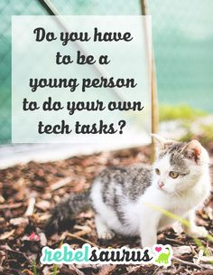 Do you have to be a young person to do your own tech tasks? #tech #business #onlinebusiness #entrepreneur #blogging #website