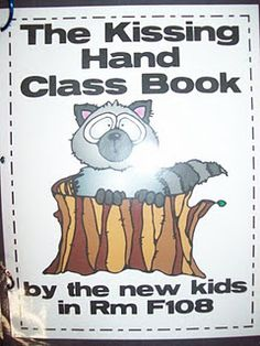 """The Kissing Hand"" class book as well as other books such as ""Who Stole the Cookies"""