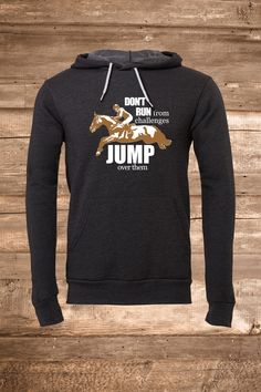 Jump Over Challenges Hooded Sweatshirt #equestrianstyle #horses #hunterjumper