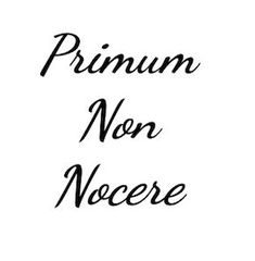 Primum non nocere, First do no harm. I would love this as a nurse/medical tattoo! Future Tattoos, New Tattoos, Body Art Tattoos, Cool Tattoos, Tattoos For Nurses, Nursing Tattoos, Medical Tattoos, Tatoos, Rn Tattoo