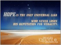 Hope is the only universal liar - Hope Quote