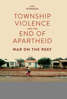 Buy Township Violence and the End of Apartheid: War on the Reef by Gary Kynoch and Read this Book on Kobo's Free Apps. Discover Kobo's Vast Collection of Ebooks and Audiobooks Today - Over 4 Million Titles! South Africa States, End Of Apartheid, African National Congress, Freedom Party, Nobel Peace Prize, Associate Professor, Book Study, Nonfiction, Free Apps