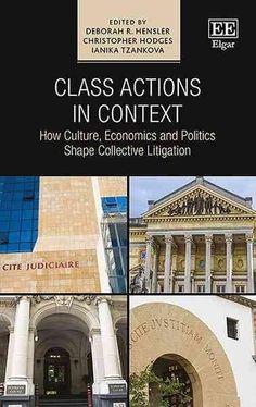 Class Actions in Context: How Culture, Economics and Politics Shape Collective Litigation