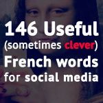 146 useful and (sometimes clever) French words for social media users. - Talk in French