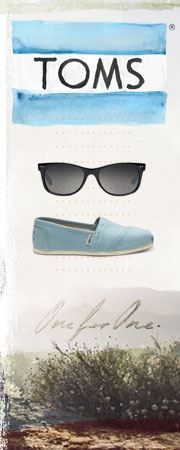 Toms Shoes ~ For every pair you purchase, Toms gives a pair to children in need. :)