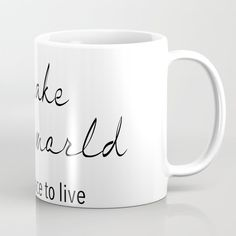 Let's make world better place to live Coffee Mug by mariauusivirtadesign Best Places To Live, Wraparound, Coffee Mugs, Cups, Happiness, Minimalist, Construction, War, Let It Be