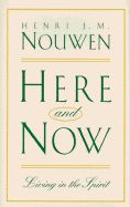Religion Book Review: Here and Now: Living in the Spirit by Henri J. M. Nouwen.