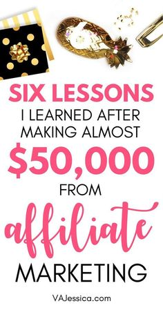 If you want to make money from affiliate marketing, be sure to check out these six lessons I learned after making almost $50,000 from affiliate marketing! A must-read for online entrepreneurs, mompreneurs, fempreneurs, and those who want a blogging side hustle. Includes great affiliate marketing tips! via @vajessicaroop