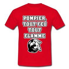 POMPIER, TOUT FEU TOUT FLAMME , T-shirt à s'offrir ici : https://shop.spreadshirt.fr/jeux-de-mots-francois-ville/les+t-shirts+pour+pompiers?q=T516877  #pompiers #leshommesdufeu #tshirt #sirène #alarme #feu #flammes #incendie #foyer #échelle #lance #rampe #sapeur #casque #caserne #secours #ambulancier #brancardier #volontaire #bénévole #braise #bouche #JEUXDEMOTS #FRANCOISVILLE #HUMOUR #DRÔLE #CITATION