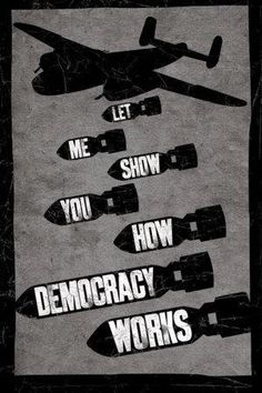 let me show you how democracy works