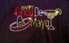 Rhinestone Cinco De Mayo drinking bling Shirt by BlingNInk on Etsy, $25.00